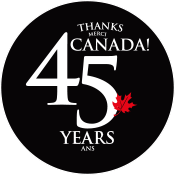 Thanks (Merci) Canada! 45 Years (Ans)