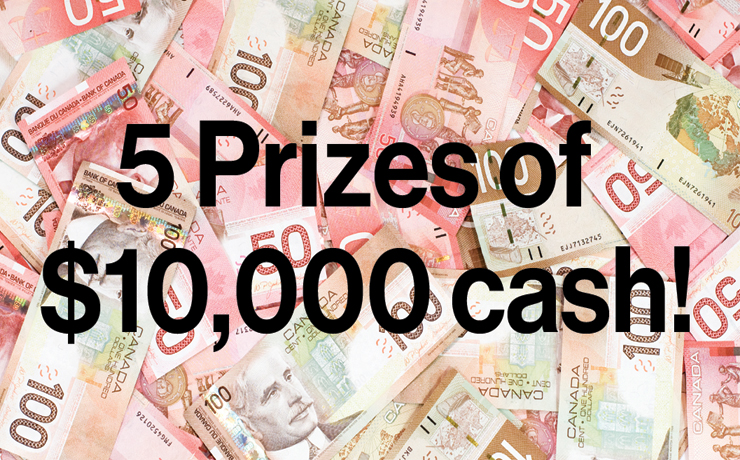 5 Prizes of $10,000 Cash!