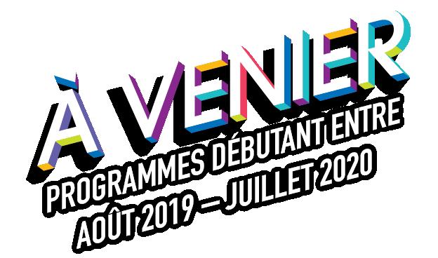 À venier. Programmes débutant entre Août 2019 - Juillet 2020