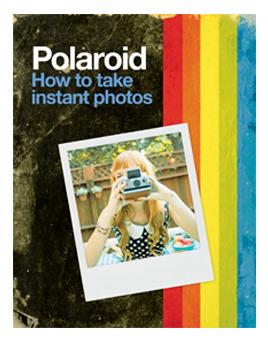 Polaroid How to Take Instant Photos book