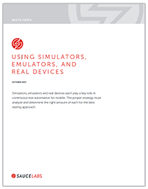 Simulators, Emulators, and Real Devices White Paper