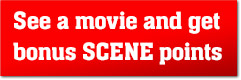 See a movie and get bonus SCENE points