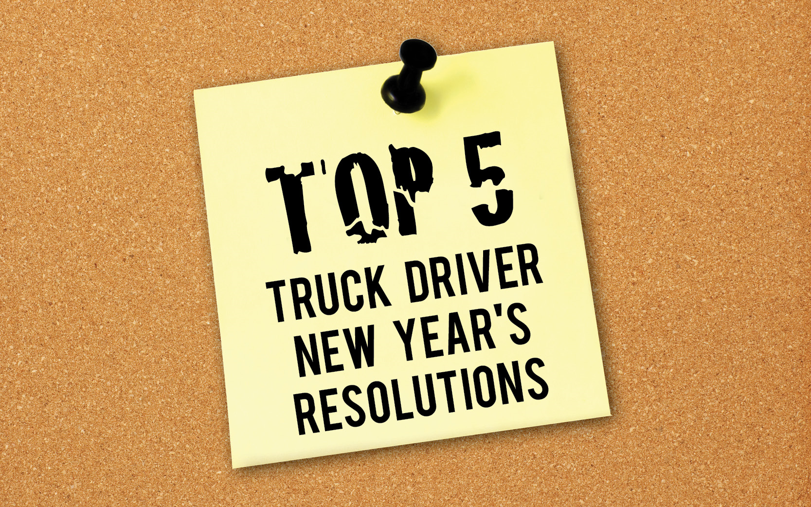 Top 5 Truck Driver New Year's Resolutions