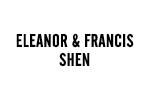 ELEANOR & FRANCIS SHEN