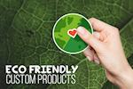 Eco Friendly Custom Products