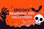Spooky Branding Tips for Halloween