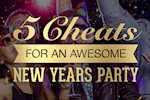 5 Cheats for Hosting an Awesome New Year's Party