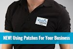New! Using Patches For Your Business