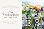 Fun Wedding Ideas You'll Want to Use